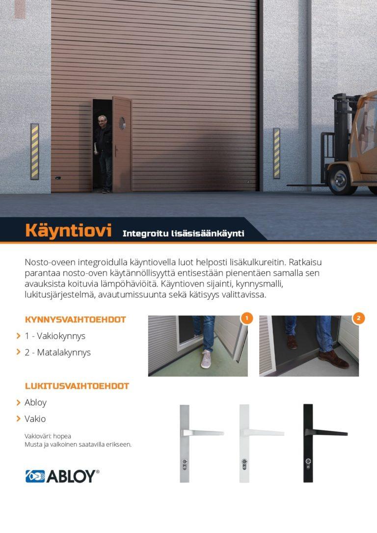 Käyntioven koko, sijainti, kynnysmalli, lukitusjärjestelmä, avautumissuunta sekä kätisyys valittavissa.